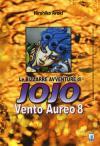 Vento aureo. Le bizzarre avventure di Jojo vol.8