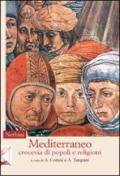 Mediterraneo. Crocevia di popoli e religioni