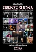 Firenze suona. La scena musicale e artistica raccontata dai protagonisti