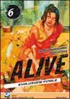 Alive. Evoluzione finale: 6