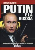 Putin e la Russia. Irresistibile e anacronistico ritorno all'autocrazia