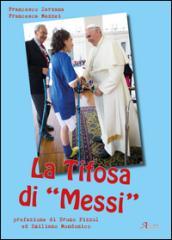 La tifosa di «Messi»