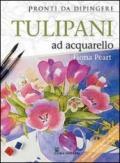 Tulipani ad acquarello. Pronti da dipingere