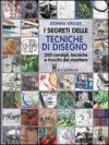 I segreti delle tecniche di disegno. 200 consigli, tecniche e trucchi del mestiere