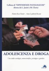 Adolescenza e droga. Uno studio sociologico, neuroscientifico, psicologico e giuridico