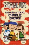 Peanuts. Andiamo a Tokyo, Charlie Brown!