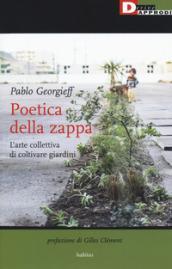 Poetica della zappa. L'arte collettiva di coltivare giardini