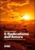 Il radicalismo dell'amore. Un contributo alla soluzione dei problemi umani