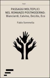 Passaggi molteplici nel romanzo postmoderno. Biancardi, Calvino, DeLillo, Eco