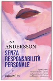 SENZA RESPONSABILITA PERSONALE