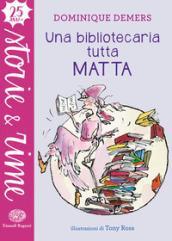 UNA BIBLIOTECARIA TUTTA MATTA