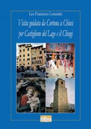 Visita guidata da Cortona a Chiusi per Castiglione del Lago e il Chiugi