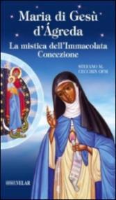 Maria di Gesù d'Ágreda. La mistica dell'Immacolata Concezione