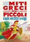 Eroi, misteri e amore. Miti greci per i piccoli