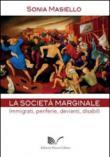 La società marginale. Immigrati, periferie, devianti, disabili