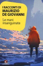 I racconti di Maurizio De Giovanni: le mani insanguinate