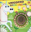 Unicorno arcobaleno. Ediz. a colori