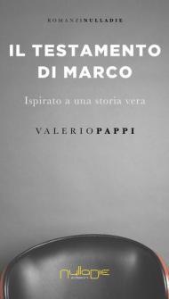 Il testamento di Marco. ispirato a una storia vera