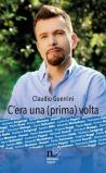 C'era una (prima) volta. Enrico Mentana, Giuliano Sangiorgi e tanti altri... come non li avete mai letti!