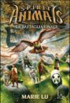 La battaglia finale. Spirit animals. 7.
