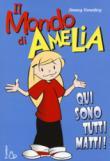 Il mondo di Amelia. Qui sono tutti matti