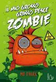 Il mio grosso grasso pesce zombie. Vol. 1