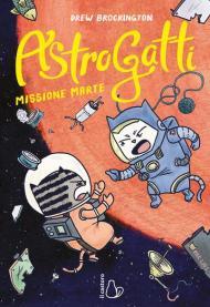 Missione Marte. AstroGatti. Vol. 2