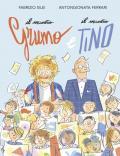 Il maestro Grumo e il maestro Tino. Ediz. a colori
