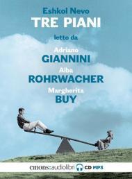 Tre piani letto da Adriano Giannini, Alba Rohrwacher e Margherita Buy. Audiolibro. CD Audio formato MP3