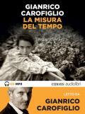La misura del tempo letto da Gianrico Carofiglio. Audiolibro. CD Audio formato MP3