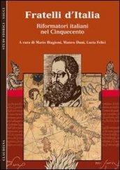 Fratelli d'Italia. Riformatori italiani nel Cinquecento