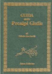 Guida della Prealpi Giulie (rist. anast. Udine, 1912)