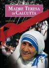 Madre Teresa di Calcutta. La madre della carità vol. 1-2