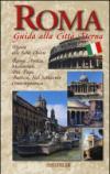 Roma. Guida alla città eterna. Con mappa
