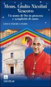 Mons. Giulio Nicolini vescovo. Un uomo di Dio in pienezza e semplicità di cuore