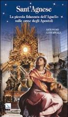 Sant'Agnese. La piccola fidanzata dell'Angelo sulle orme degli apostoli