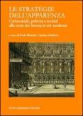 Le strategie dell'apparenza. Cerimoniali, politica e società alla corte dei Savoia in età moderna