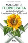 Manuale di floriterapia. I trentotto fiori di Bach e i ventiquattro fiori californiani