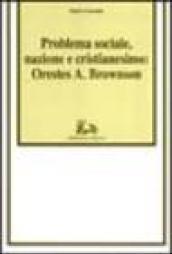 Problema sociale, nazione e cristianesimo: Orestes A. Brownson