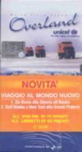 Viaggio al mondo nuovo: Da Roma alla Siberia all'Alaska-Dall'Alaska a New York alle grandi praterie (2 vol.)