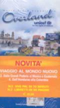 Viaggio al mondo nuovo: Dalle grandi praterie al Mexico e Guatemala-Dall'Honduras alla Colombia (2 vol.)