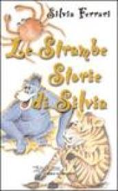 Le strambe storie di Silvia
