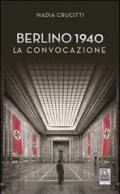 Berlino 1940. La convocazione