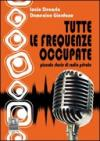 Tutte le frequenze occupate. Piccole storie di radio private