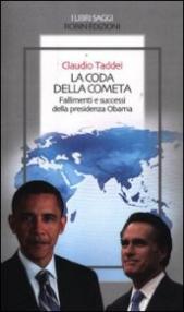 La coda della cometa. Fallimenti e successi della presidenza Obama