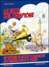 La voce del campione. 25 storie di sport e passione all'ombra delle due torri