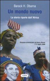 Un mondo nuovo. La storia riparte dall'Africa. Testo a fronte inglese