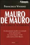 Mauro De Mauro. La verità scomoda