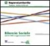 Bilancio sociale attività 2003 e aggiornamenti 2004. Regione Lombardia. Direzione generale famiglia e solidarietà sociale