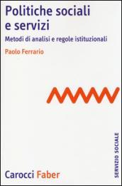 Politiche sociali e servizi. Metodi di analisi e regole istituzionali